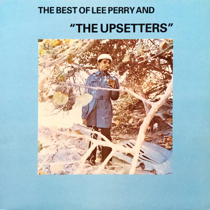 "The Best Of Lee Perry And ""The Upsetters"""